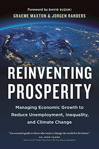 9781771642514: Reinventing Prosperity: Managing Economic Growth to Reduce Unemployment, Inequality and Climate Change