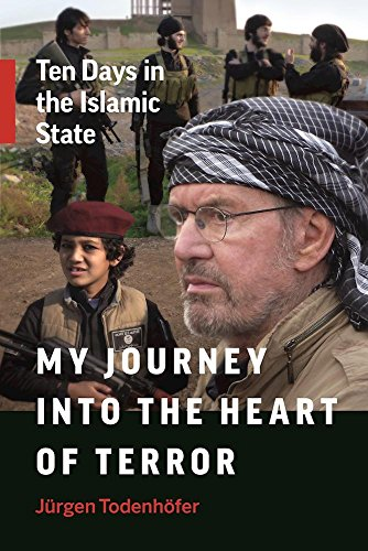 9781771642903: My Journey into the Heart of Terror: Ten Days in the Islamic State
