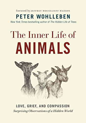 9781771643016: The Inner Life of Animals: Love, Grief, and Compassion―Surprising Observations of a Hidden World (The Mysteries of Nature, 2)