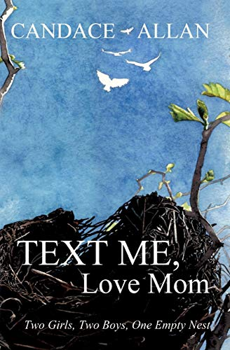 9781771800716: Text Me, Love Mom: Two Girls, Two Boys, One Empty Nest