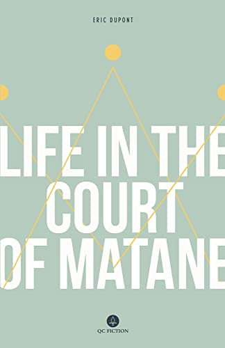 Life in the Court of Matane: DuPont, Eric
