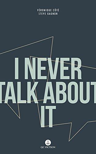 I Never Talk About It: C�´t�©, V�©ronique; Gagnon,