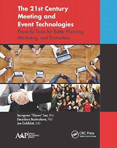 9781771880237: The 21st Century Meeting and Event Technologies: Powerful Tools for Better Planning, Marketing, and Evaluation