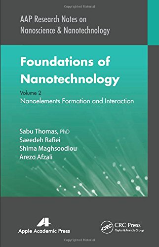 9781771880282: Foundations of Nanotechnology, Volume Two: Nanoelements Formation and Interaction (AAP Research Notes on Nanoscience and Nanotechnology) (Volume 2)