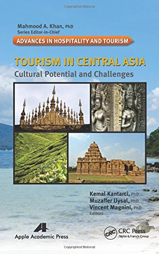 Tourism in Central Asia: Cultural Potential and Challenges (Advances in Hospitality and Tourism): ...