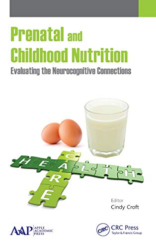 9781771880947: Prenatal and Childhood Nutrition: Evaluating the Neurocognitive Connections