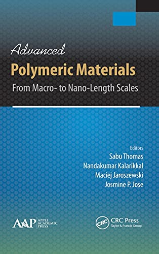 Advanced Polymeric Materials: From Macro- to Nano-Length Scales: Apple Academic Press