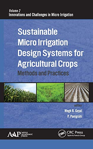 Sustainable Micro Irrigation Design Systems for Agricultural: Edited by Megh