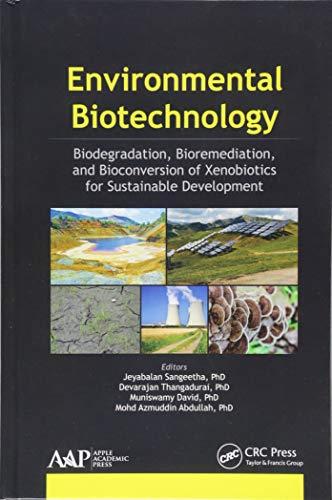 Environmental Biotechnology: Biodegradation, Bioremediation, and Bioconversion of