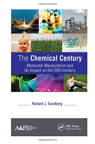 9781771883665: The Chemical Century: Molecular Manipulation and Its Impact on the 20th Century