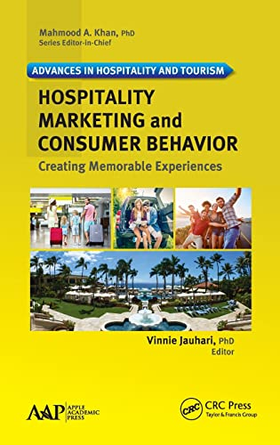 9781771883788: Hospitality Marketing and Consumer Behavior: Creating Memorable Experiences (Advances in Hospitality and Tourism)
