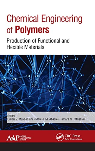 Chemical Engineering of Polymers: Production of Functional: MUKBANIANI, OMARI V.;