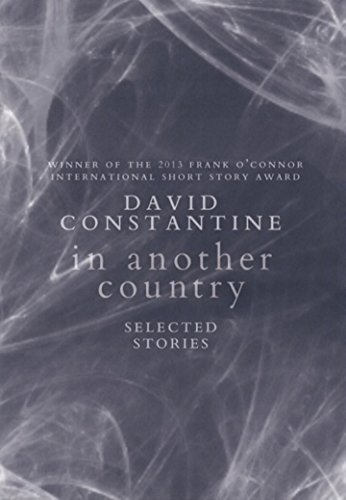 In Another Country: Selected Stories: Constantine, David