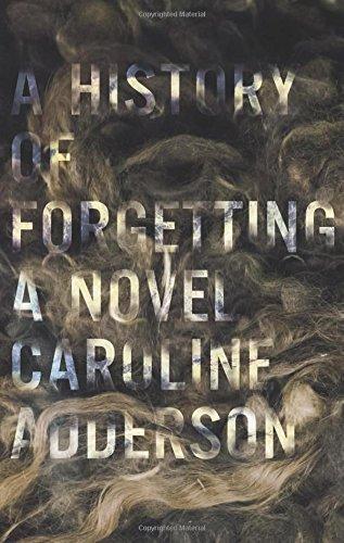 A History of Forgetting: Adderson, Caroline
