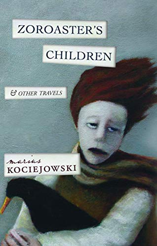 9781771960441: Zoroaster's Children: and Other Travels