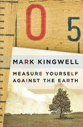 9781771960465: Measure Yourself Against the Earth: Essays
