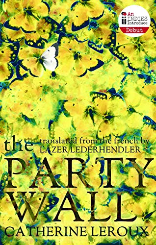 the Party Wall (Signed and Dated First: Leroux, Catherine