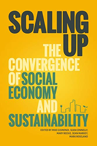 9781771990219: Scaling Up: The Convergence of the Social Economy and Sustainability (Athabasca University Press)