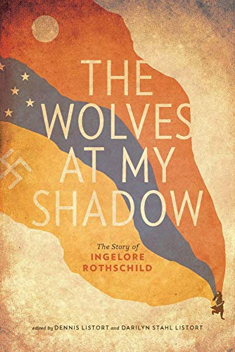 9781771990615: The Wolves at My Shadow: The Story of Ingelore Rothschild (Our Lives: Diary, Memoir, and Letters)