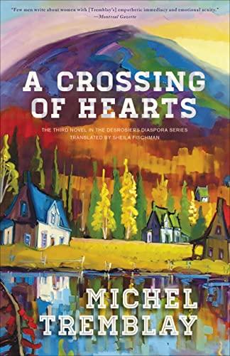 9781772010114: A Crossing of Hearts (The Desrosiers Diaspora)