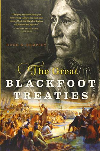 9781772030785: The Great Blackfoot Treaties