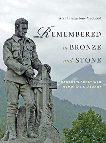 Remembered in Bronze and Stone: Canada's Great War Memorial Statuary: Alan Livingstone MacLeod