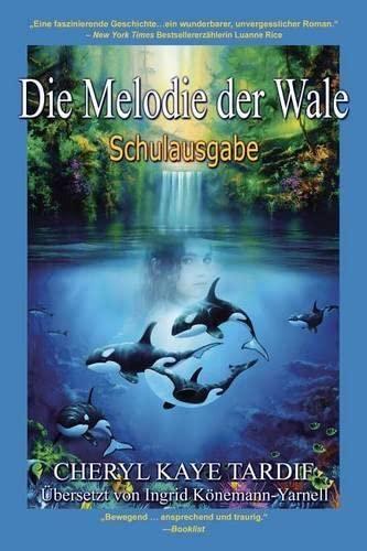 9781772230536: Die Melodie der Wale: Schulausgabe