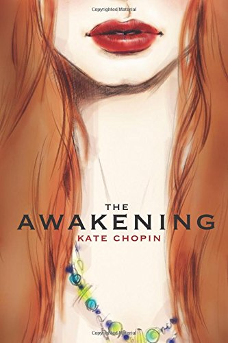 kate chopin and the awakening The awakening by chopin, kate and a great selection of similar used, new and  collectible books available now at abebookscom.