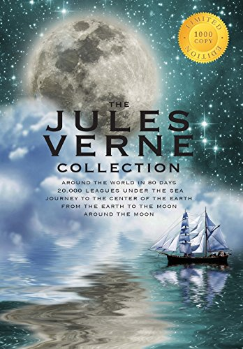 The Jules Verne Collection Around the World in 80 Days, 20,000 Leagues Under the Sea, Journey to the Center of the Earth, From the . Around the Moon