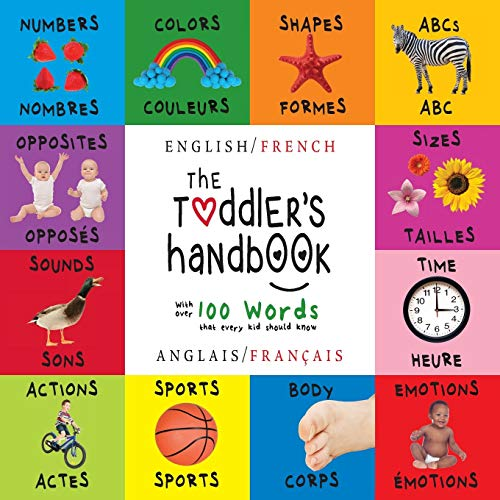 9781772262308: The Toddler's Handbook: Bilingual (English/French) (Anglais/Français) Numbers, Colors, Shapes, Sizes, ABC Animals, Opposites, and Sounds, with Children's Learning Books (French Edition)