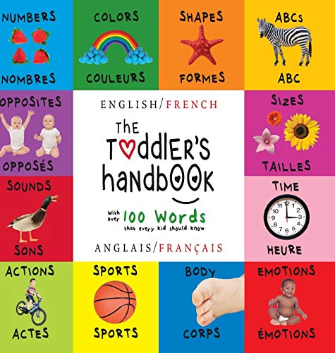 9781772262315: The Toddler's Handbook: Bilingual (English/French) (Anglais/Français) Numbers, Colors, Shapes, Sizes, ABC Animals, Opposites, and Sounds, with Children's Learning Books (French Edition)