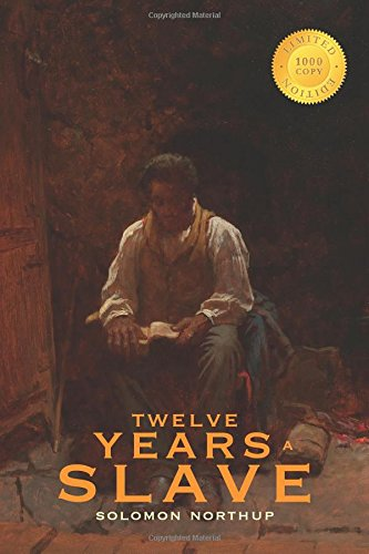 Twelve Years a Slave (1000 Copy Limited Edition): Northup, Solomon