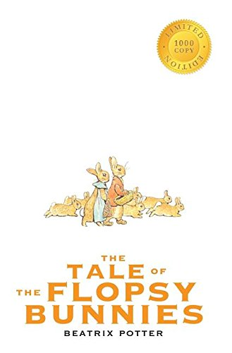 9781772263022: The Tale of the Flopsy Bunnies (1000 Copy Limited Edition)