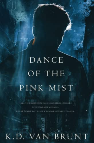 Dance of the Pink Mist (The Cracked Chronicles) (Volume 2): K.D. Van Brunt