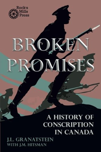 9781772440133: Broken Promises: A History of Conscription in Canada (Milestones in Canadian Nonfiction)