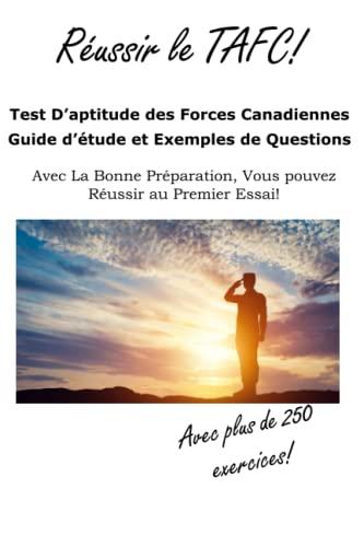 9781772450804: Reussir le TAFC!: Test D'aptitude des Forces Canadiennes Guide d'étude et Exemples de Questions (French Edition)