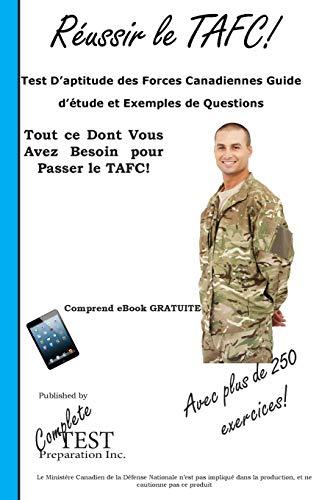 9781772450828: Réussir le TAFC!: Test D'aptitude des Forces Canadiennes Guide d'étude et Exemples de Questions (French Edition)