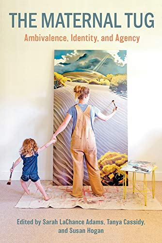 9781772582130: The Maternal Tug: Ambivalence, Identity, and Agency