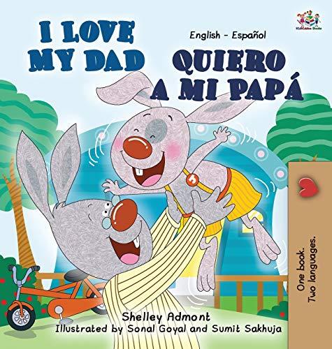 9781772680386: I Love My Dad -Quiero a mi Papá: English Spanish Bilingual Edition (I love to...) (Spanish Edition)