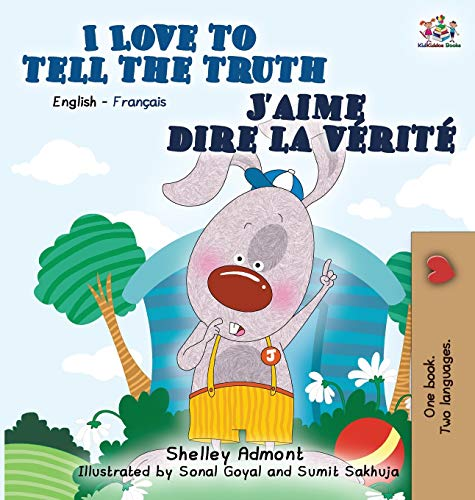 9781772683998: I Love to Tell the Truth J'aime dire la vérité (English French Bilingual Collection) (French Edition)