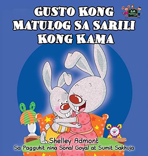 9781772684155: Gusto Kong Matulog Sa Sarili Kong Kama: I Love to Sleep in My Own Bed (Tagalog Edition) (Tagalog Bedtime Collection)