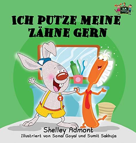 9781772684308: Ich putze meine Zähne gern: I Love to Brush My Teeth (German Edition) (German Bedtime Collection)