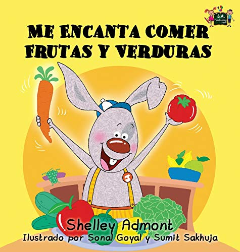 9781772684346: Me Encanta Comer Frutas y Verduras: I Love to Eat Fruits and Vegetables (Spanish Edition) (Spanish Bedtime Collection)