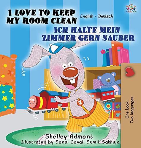 9781772684599: I Love to Keep My Room Clean Ich räume mein Zimmer gerne auf: English German Bilingual Edition (English German Bilingual Collection) (German Edition)
