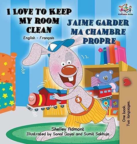 9781772684605: I Love to Keep My Room Clean J'aime garder ma chambre propre: English French Bilingual Edition (English French Bilingual Collection)