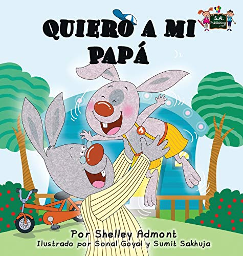 9781772684735: Quiero a mi Papá: I Love My Dad (Spanish Edition) (Spanish Bedtime Collection)
