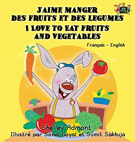 9781772686128: J'aime manger des fruits et des legumes I Love to Eat Fruits and Vegetables: French English Bilingual Edition (French English Bilingual Collection) (French Edition)