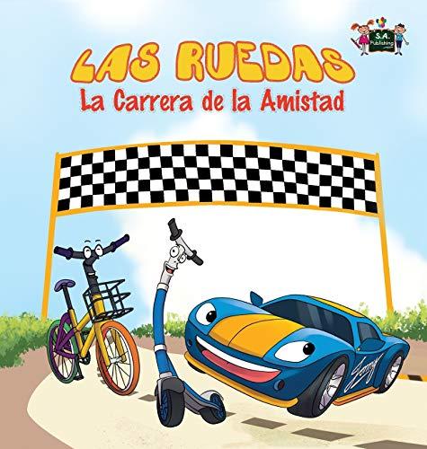 9781772687880: Las Ruedas: La Carrera de la Amistad: The Wheels: The Friendship Race: Spanish Edition (Spanish Bedtime Collection)