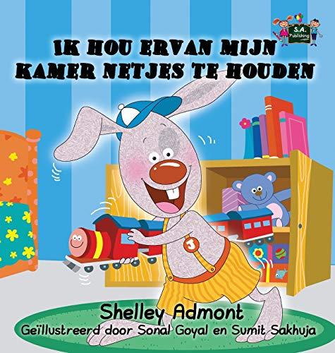 9781772688207: I Love to Keep My Room Clean: Ik hou ervan mijn kamer netjes te houden (Dutch Edition) (Dutch Bedtime Collection)