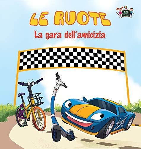 Le ruote - La gara dell'amicizia: The Wheels -The Friendship Race (Italian Edition) (Italian ...